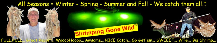 """Shrimping Gone Wild™"" is Florida's premier shrimping club and forum are you ready for some wild shrimping adventures."
